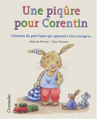 Une piqûre pour Corentin : L'histoire du petit lapin qui apprend à être courageux