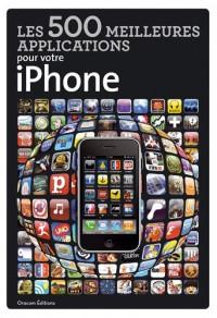 Les 500 meilleures applications pour votre iPhone