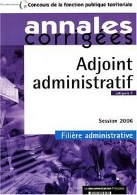 Adjoint administratif : catégorie C, le concours 2006