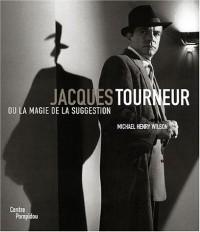 Jacques Tourneur ou La Magie de la suggestion