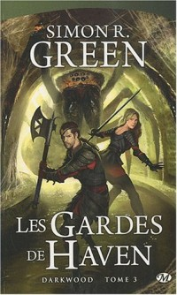 Darkwood, Tome 3: Les Gardes de Haven