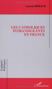 Les catholiques intransigeants en France