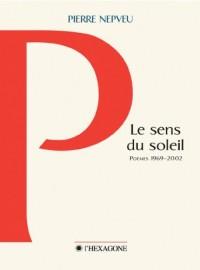 Le Sens du Soleil Poemes 1969 2002
