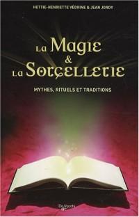 La magie et la sorcellerie : Mythes, rituels et traditions
