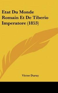 Etat Du Monde Romain Et de Tiberio Imperatore (1853)