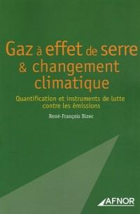 Gaz à effet de serre et changement climatique : Quantification et instruments de lutte contre les émissions