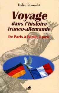 Voyage dans l'histoire franco-allemande, de Paris à Berlin à pied