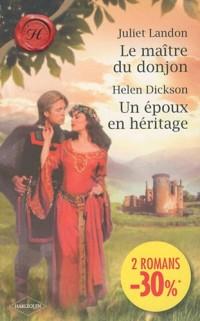 Le maître du donjon ; Un époux en héritage