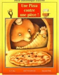 Une pizza contre une pièce !