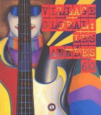 Village global : les années 60