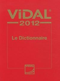 Vidal 2012 : Le Dictionnaire