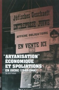 Aryanisation économique et spoliations en Isère, 1940-1944