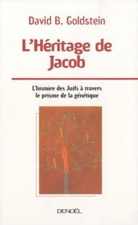 L'Héritage de Jacob: L'histoire des Juifs à travers le prisme de la génétique