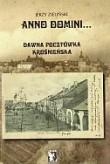 Anno Domini... Dawna pocztowka krosnienska