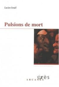 Pulsions de mort : Deux séminaires : 1977 et 1978, Le désir à la trace et Jensits..., Au delà...
