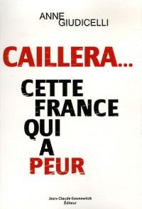 Caillera...cette France qui a peur