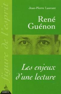 René Guénon : Les enjeux d'une lecture