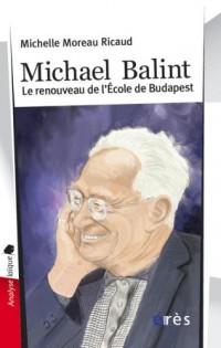 Michael Balint : Le renouveau de l'Ecole de Budapest