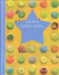 Quand j'étais bébé... : L'album de ma naissance à deux ans, c'est un garçon !