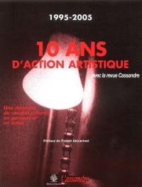 10 Ans d'action artistique avec la revue Cassandre : 1995-2005