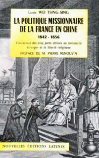 La politique missionnaire de la France en chine 1842-1856 : ouverture de 5 ports au commerce étrange