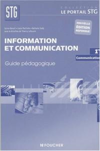 Information et communication: communication, 1ère STG : Guide pédagogique