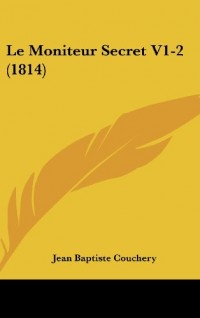 Le Moniteur Secret V1-2 (1814)
