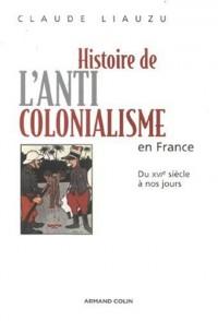 Histoire de l'anticolonialisme en France du XVIe siècle à nos jours