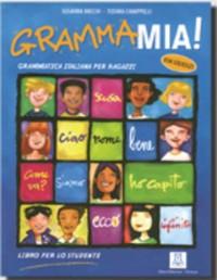 GrammaMia ! : Grammatica italiana per ragazzi con esercizi