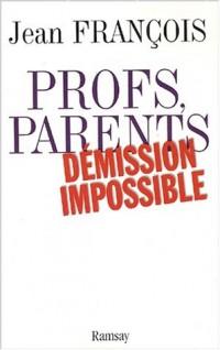 Profs, parents, démission impossible