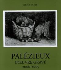 L'oeuvre gravé de Palézieux : Tome 5, 2000-2005