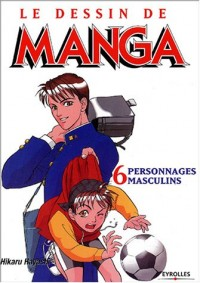 Le Dessin de Manga, tome 6 : Personnages masculins, attitudes et expressions