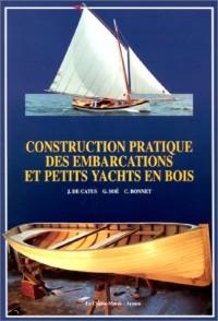 Construction pratique des embarcations et petits yachts en bois