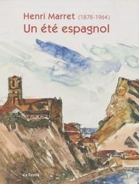 Henri Marret (1878-1964) : Un été espagnol