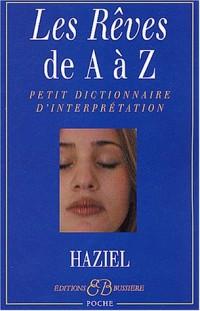 Les rêves de A à Z : Petit dictionnaire d'interprétation