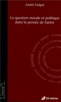 La question morale et politique dans la pensée de Sartre