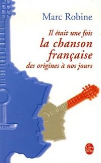Il était une fois la chanson française : Des trouvères à nos jours