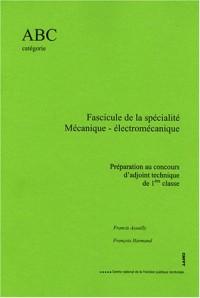 Fascicule de la spécialité Mécanique-électromécanique : Préparation au concours d'adjoint technique de 1e classe
