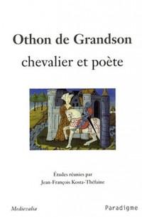 Othon de Grandson : Chevalier et poète