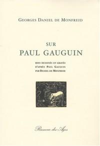 Sur Paul Gauguin : Bois dessinés et gravés d'après Paul Gaugin par Daniel de Monfraid