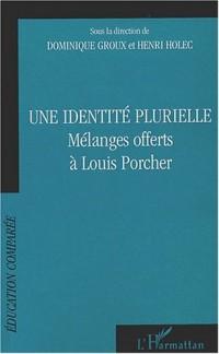 Une identité plurielle. Mélanges offerts à Louis Porcher