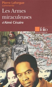 Les Armes miraculeuses d'Aimé Césaire