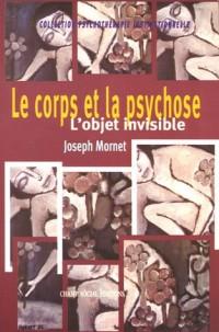 Le corps et la psychose : L'objet invisible