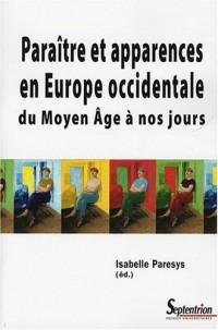 Paraître et apparences en Europe occidentale : Du Moyen Age à nos jours