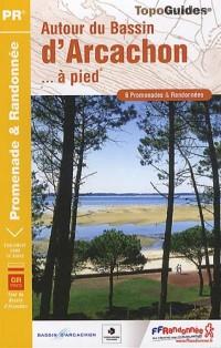 Autour du bassin d'Arcachon à pied : 6 promenades & randonnées