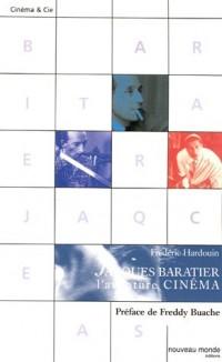 Jacques Baratier : L'aventure cinéma