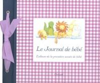 Le journal de bébé : L'album de la première année de bébé