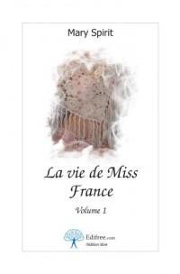 La vie de Miss France, Volume 1