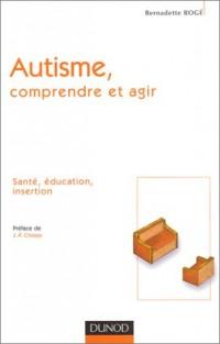 Autisme : Comprendre et agir