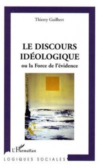 Le Discours idéologique : Ou La force de l'évidence